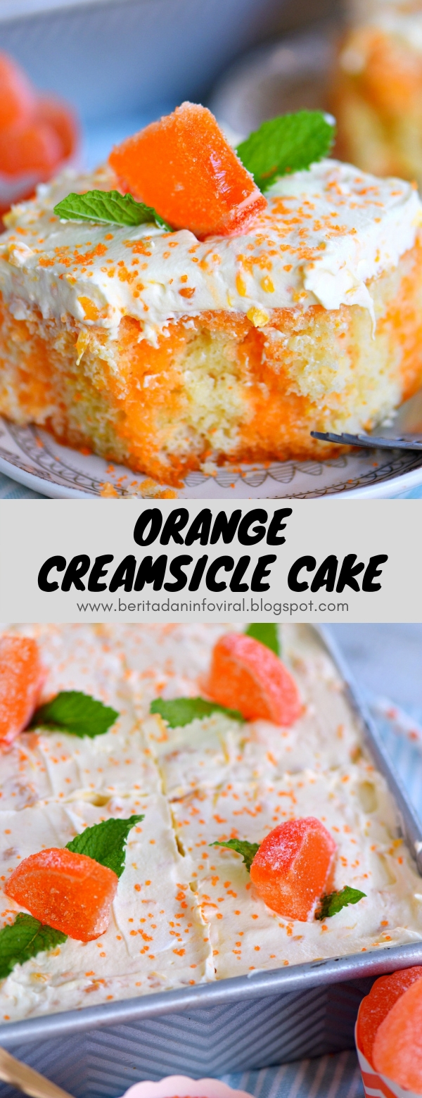 Orange Creamsicle Cake #dessert #summer #orange #creamsicle #cake