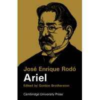 Ariel / José Enrique Rodó; edited with an introduction and notes by Gordon Brotherston