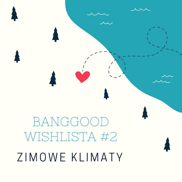 http://www.adatestuje.pl/2017/11/banggood-wishlista-2.html