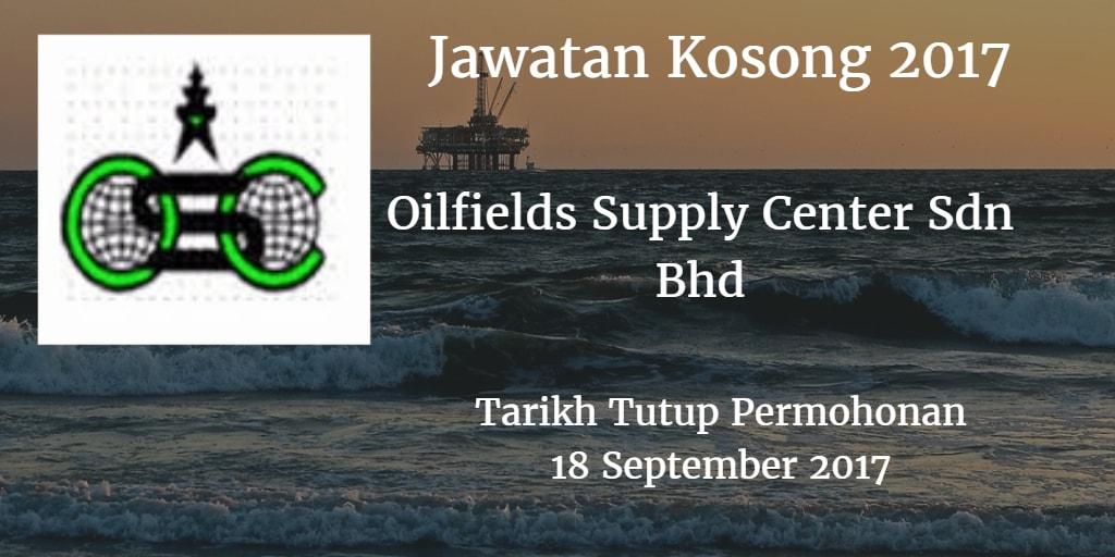 Jawatan Kosong OILFIELDS SUPPLY CENTER SDN BHD 18 September 2017