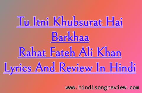 Tu-itni-khubsurat-hai-lyrics-and-review-in-hindi