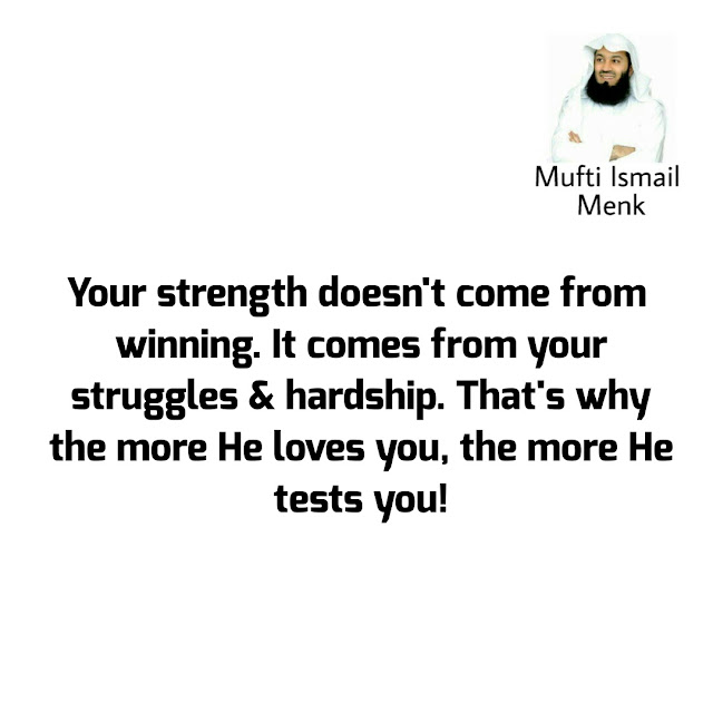 mufti ismail menk quotes about strength hardship work