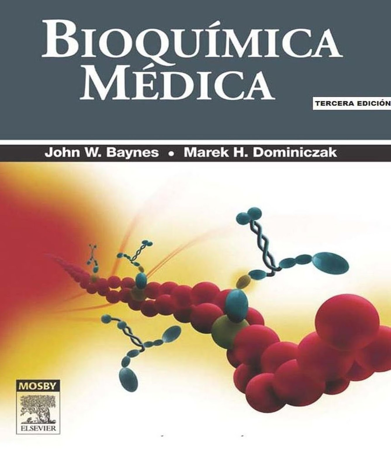 Bioquímica médica, 3ra Edición – John W. Baynes