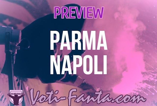 Preview Parma Napoli, probabili formazioni, infortuni e ultime notizie