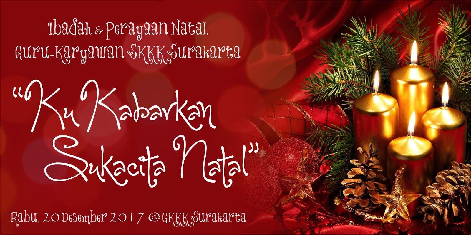 Ku Kabarkan Sukacita Natal: Ibadah & Perayaan Natal SKKK Surakarta