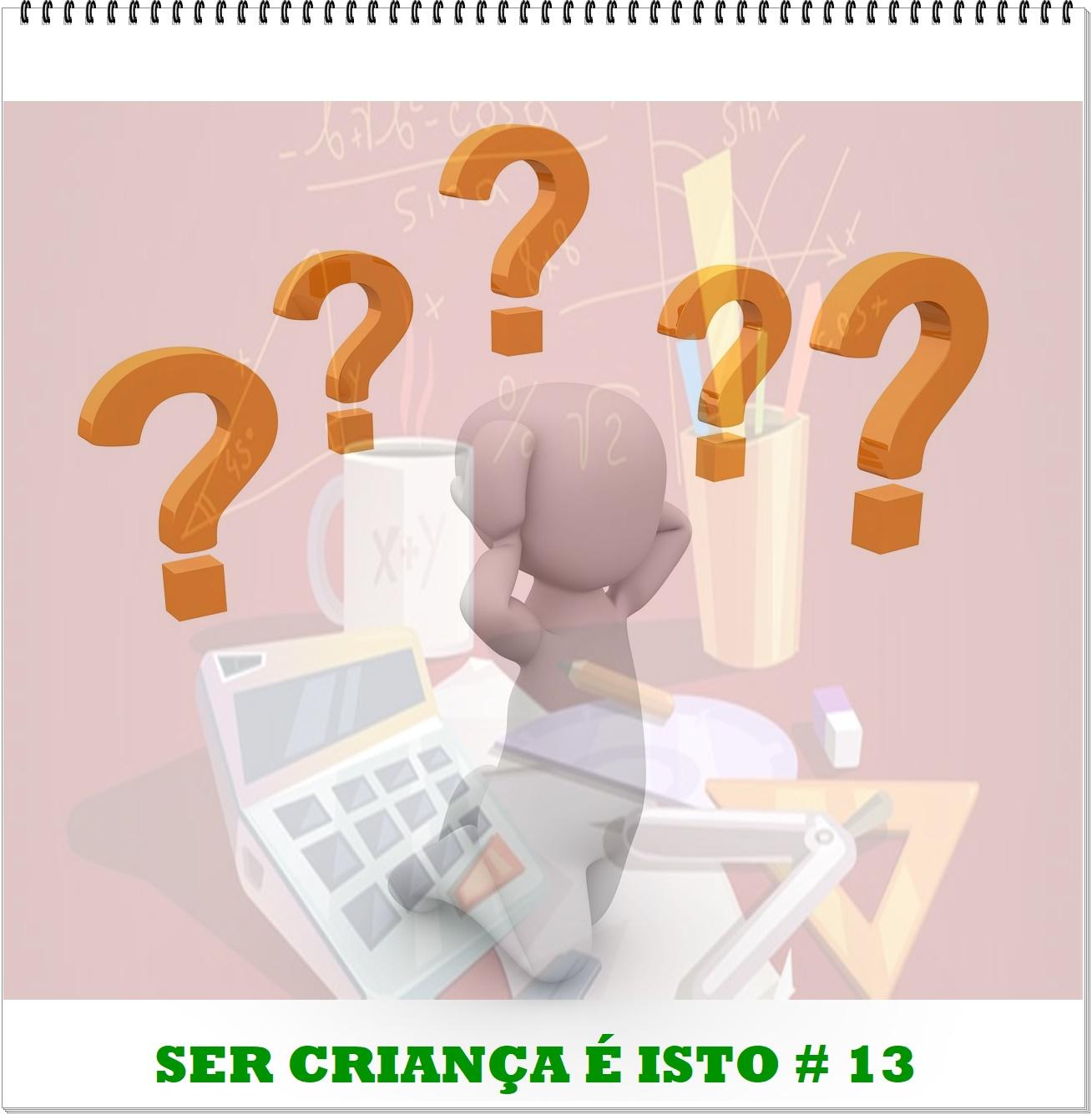 A Ravioli: Ser Criança é isto # 13 - O Problema do problema, do problema.