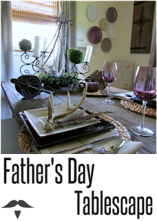 Celebrating Father's Day with a rustic tablescape. Using antlers, and rusty elements to show Dad how much he is appreciated.