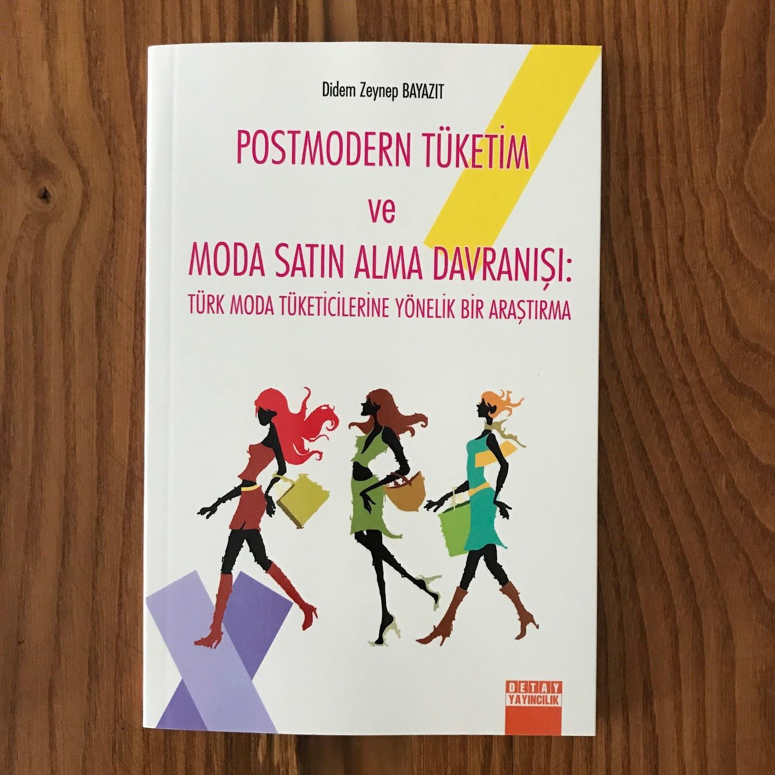Postmodern Tuketim ve Moda Satin Alma Davranisi