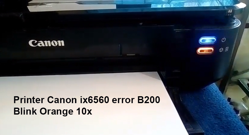 Printer Canon ix6560 Error B200