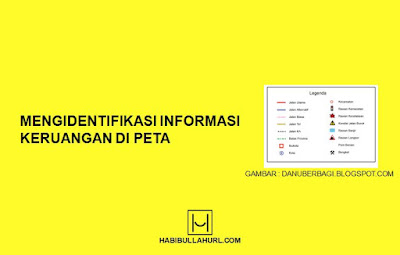 Mengidentifikasi Informasi Keruangan di Peta