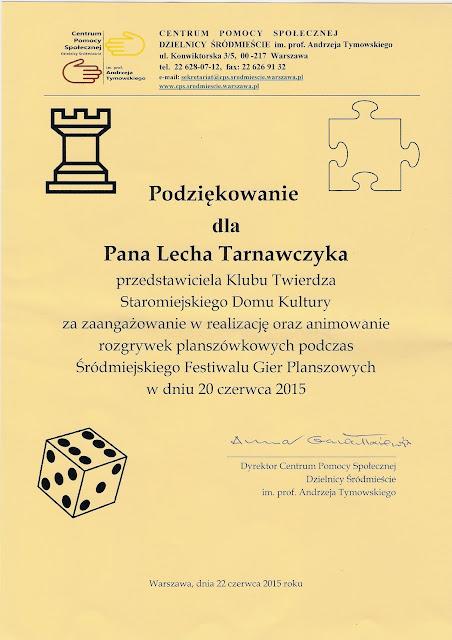 Panu Lechowi Tarnawczykowi – przedstawicielowi Klubu Twierdza ze Staromiejskiego Domu Kultury- za zaangażowanie i prezentacje wielu nowatorskich gier planszowych