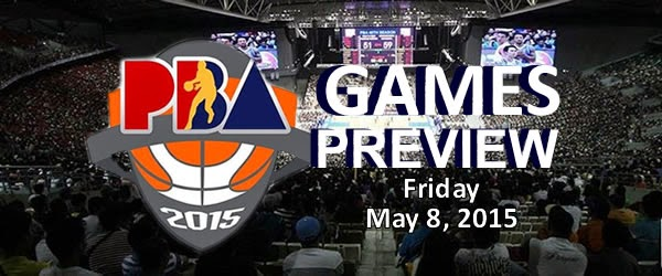 List of PBA Games Friday May 8, 2015 @ Smart Araneta Coliseum