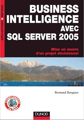 Télécharger Livre Gratuit Business Intelligence avec SQL Server 2005 - Mise en oeuvre d'un projet décisionnel pdf