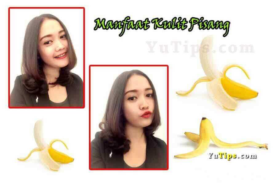 kulit pisang sangat banyak manfaatnya