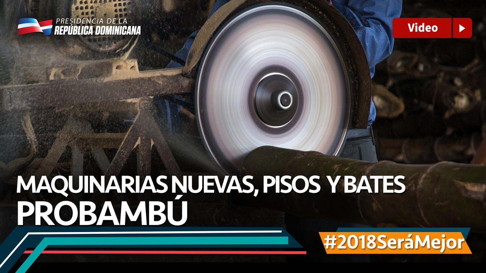 VIDEO: Maquinarias nuevas, pisos y bates. PROBAMBÙ #2018SeráMejor