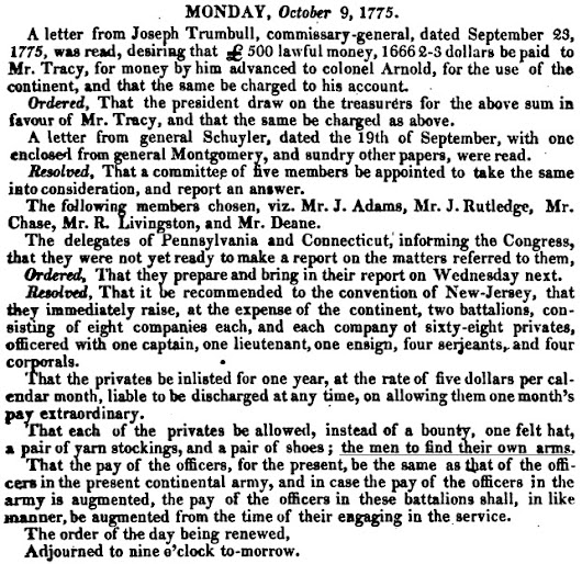 "10/9/1775: ""That each of the privates be allowed, instead of a bounty, one felt hat, a pair of yarn stockings, and a pair of shoes; the men to find their own arms"""