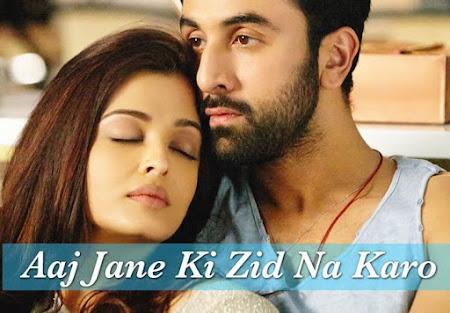 Aaj Jane Ki Zid Na Karo - Ae Dil Hai Mushkil (2016)