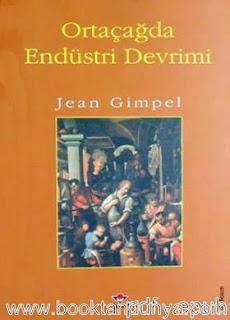 Jean Gimpel - Ortaçağda Endüstri Devrimi