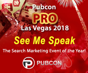 See me speak at Pubcon Pro Las Vegas 2018