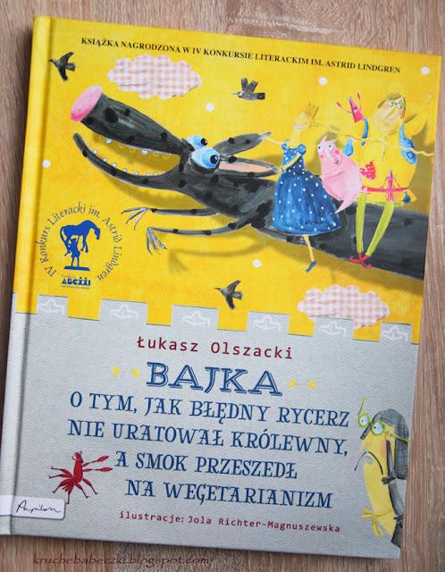 """""""Bajka o tym, jak Błędny Rycerz nie uratował królewny, a smok przeszedł na wegetarianizm"""" Łukasz Olszacki"""