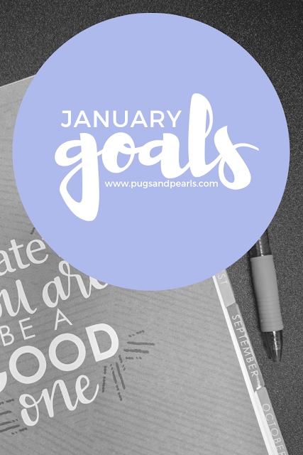 January Goals // Pugs & Pearls Blog