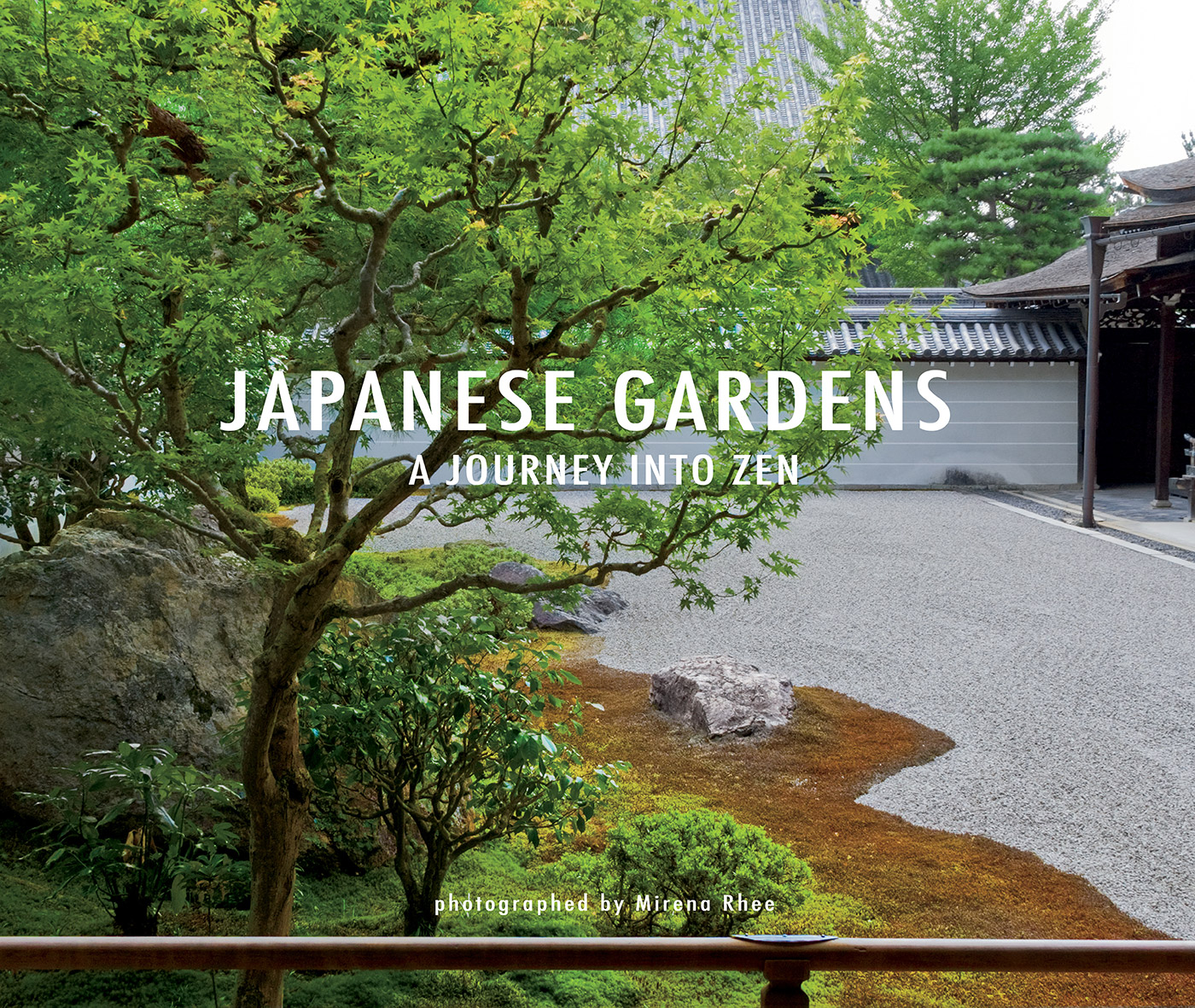 Japanese Gardens, A Journey into Zen, book by Mirena Rhee