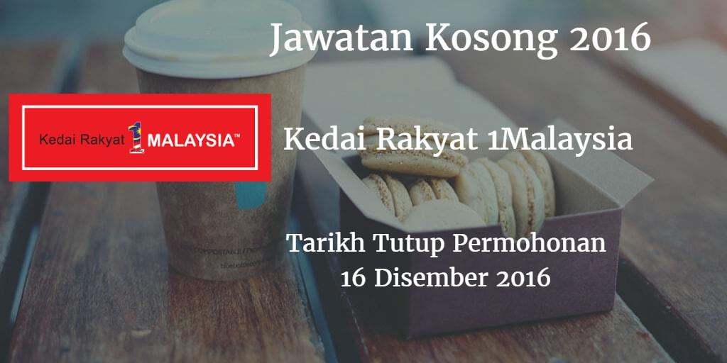 Jawatan Kosong  Kedai Rakyat 1Malaysia 16 Disember 2016