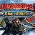 لعبة Dragons: Rise of Berk v1.24.10 مهكرة للاندرويد (اخر اصدار)