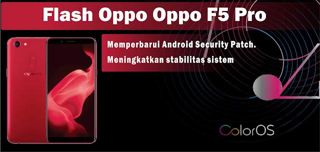 Cara Flash Oppo F5 Pro Untuk Mengatasi Gangguan Software