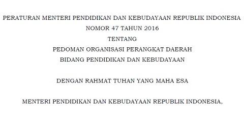 Permendikbud Nomor 47 Tahun 2016 Tentang Pedoman Organisasi Perangkat Daerah Bidang Pendidikan dan Kebudayaan