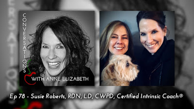 Conversations with Anne Elizabeth Podcast featuring Registered Dietitian Susie Roberts