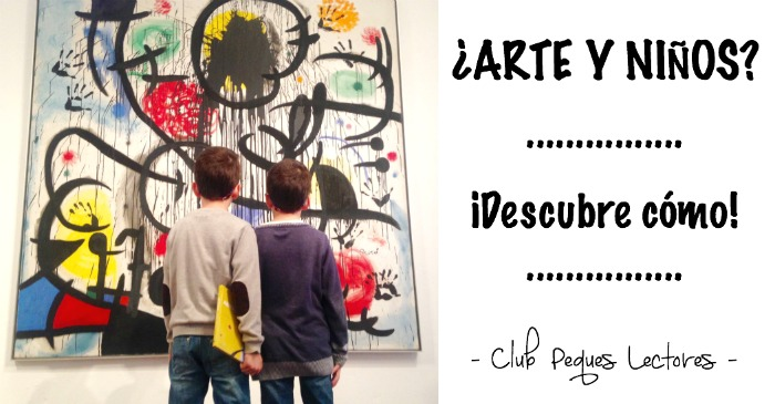 Como acercar el arte a los niños: ideas, trucos, cuentos y consejos para ir a los museos