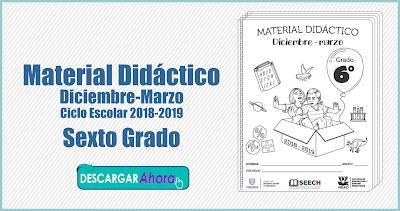 Material Didáctico Diciembre-Marzo Ciclo Escolar 2018-2019 Sexto Grado