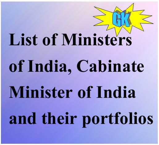 List of Ministers of India, Cabinate Minister of India and their portfolios