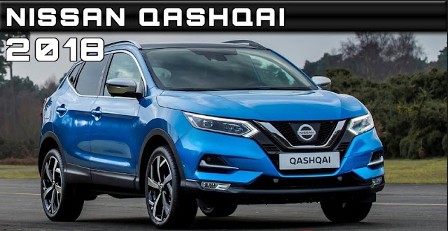 2018 Nissan Qashqai, nissan, car, cars, automobile, technology, technews, tech, auto, car parts, new cars, future cars,