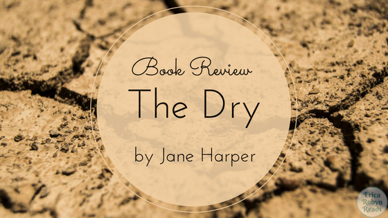 the dry by jane harper book review