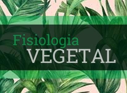 O estudo da Fisiologia Vegetial