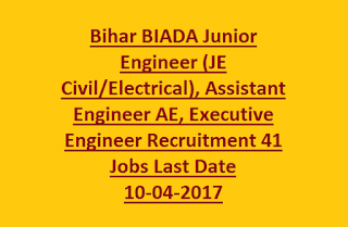 Bihar BIADA Junior Engineer (JE Civil, Electrical), Assistant Engineer AE, Executive Engineer Recruitment 41 Jobs Last Date 10-04-2017