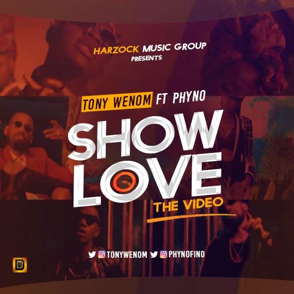 VIDEO: Tony Wenom – Show Love Ft. Phyno / @Tonywenom