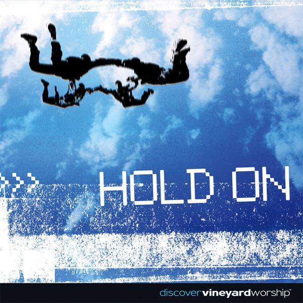 Vineyard Music-Hold On-
