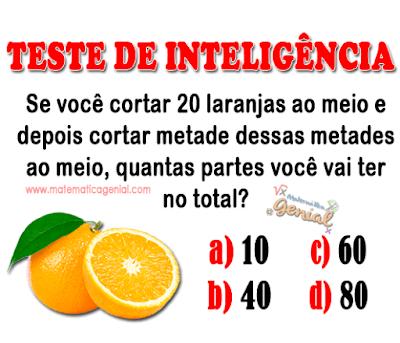 Desafio: Se você cortar 20 laranjas ao meio e depois cortar metade dessas metades ao meio, quantas partes você vai ter no total?