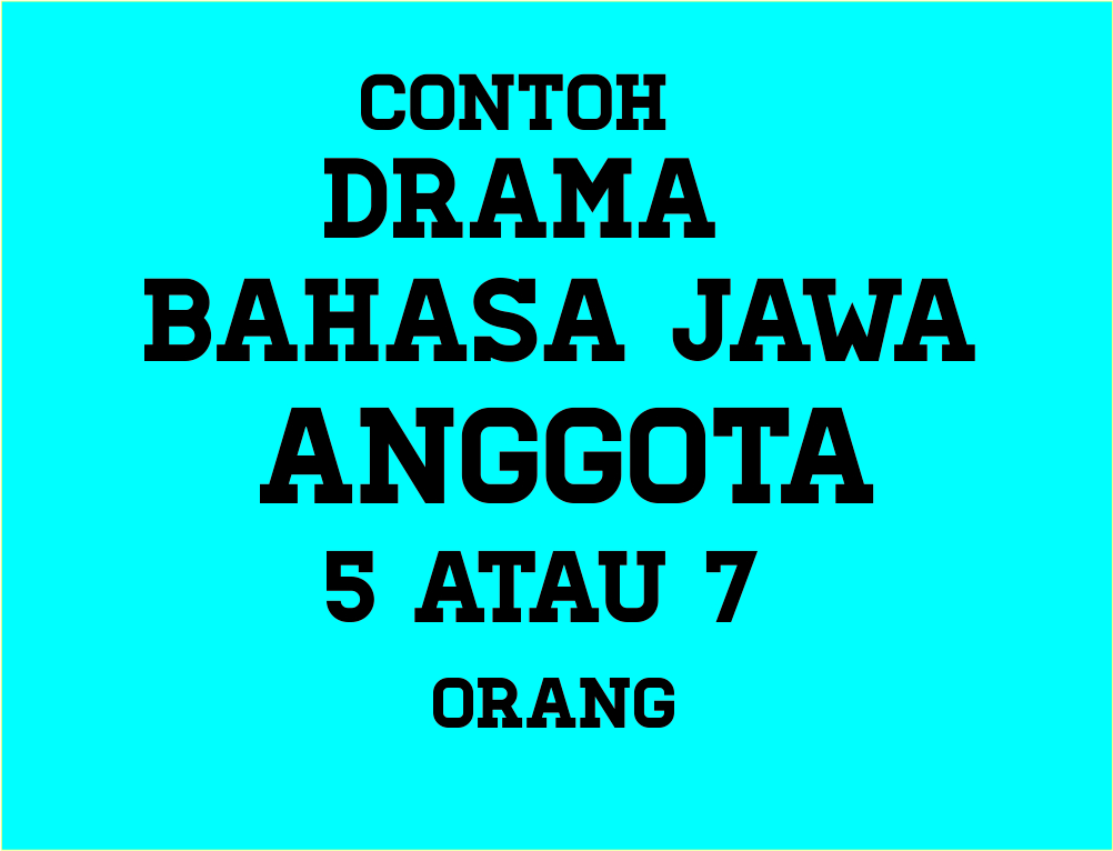 Contoh Naskah Drama Bahasa Jawa 5 Dan 7 Orang Berbagai Fakta