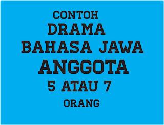 Contoh Naskah Drama Bahasa Jawa 5 dan 7 Orang, Contoh Naskah Drama Bahasa Jawa 5 Orang, Contoh Naskah Drama Bahasa Jawa 7 Orang