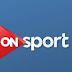 مشاهدة قناة اون سبورت الرياضية بث مباشر on sport