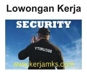 Lowongan Kerja sebagai Security