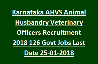 Karnataka AHVS Animal Husbandry Veterinary Officers Recruitment 2018 126 Govt Jobs Notification Last Date 25-01-2018