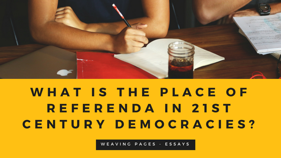 Diverse Approaches Modern Democracies Have Made Of Them Which Was Fascinating Read On To See What All This Research Led Me Think About Referenda