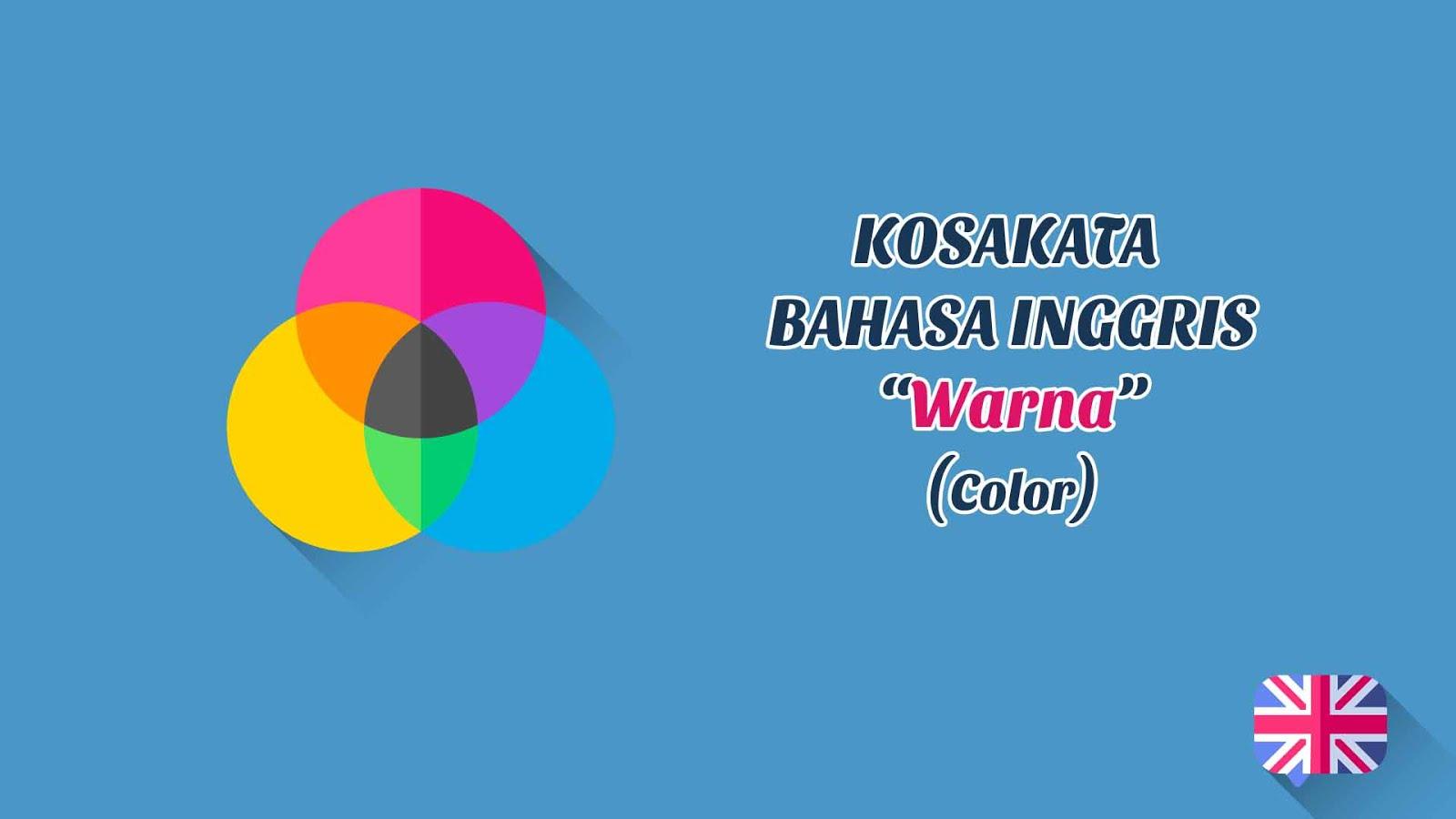Macam-Macam Warna (Color) + Pronunciation (Kosakata Bahasa Inggris)