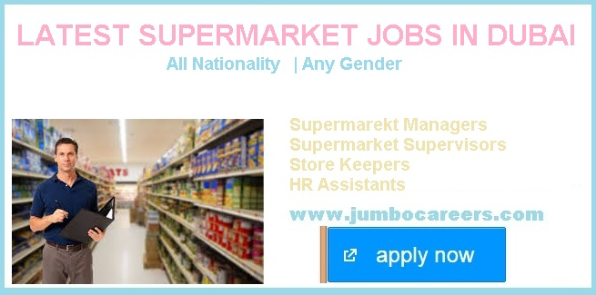 latest dubai supermarket jobs with free food and accommodation