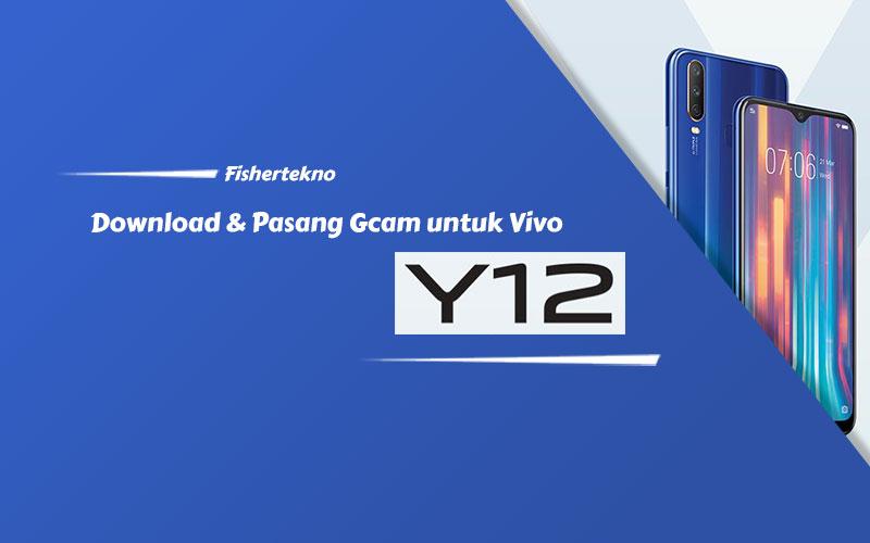 Memasang GCam Vivo Y12